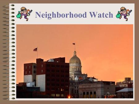 Neighborhood Watch. Presented by Greensburg Police Dept. Chief Walter Lyons Dr. John Scassellati Community Volunteer.
