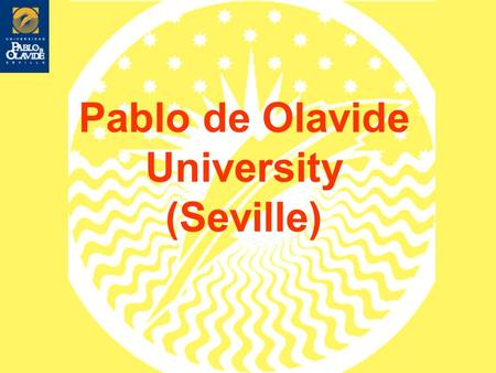 Pablo de Olavide University (Seville). Facts and figures Since 1997 31 degrees and double degrees (year 13-14) 40 Official Master Degree Programs (year.
