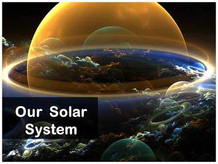 Our Solar System. These photographs are taken from the NASA space missions.