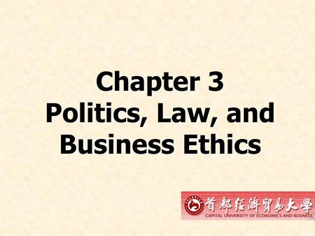 Chapter 3 Politics, Law, and Business Ethics. 2016-6-6© Prentice Hall, 2008 Prentice Hall 2003International Business 4e Chapter 3 - 2 Do You Know? 1.