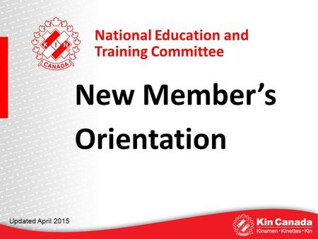 National Education and Training Committee New Member's Orientation Updated April 2015.