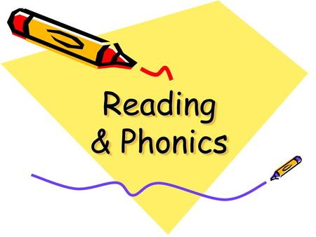 Reading & Phonics We will try… To understand the importance of phonics. To get an idea of how phonics is taught in school. To understand the progression.
