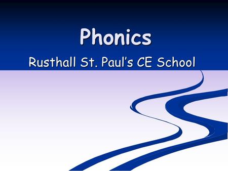 Phonics Rusthall St. Paul's CE School. Phonics Consists of: Identifying sounds in spoken words Identifying sounds in spoken words Recognising the common.