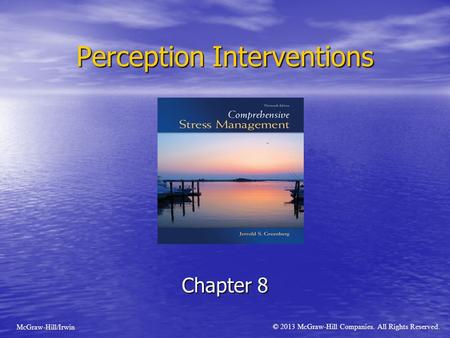 Perception Interventions Chapter 8 McGraw-Hill/Irwin © 2013 McGraw-Hill Companies. All Rights Reserved.