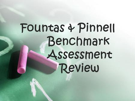 Fountas & Pinnell Benchmark Assessment Review. Testing Reminders alternate texts test all three levels administer the oral reading, coding, miscue analysis.