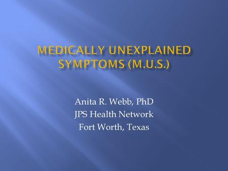 Anita R. Webb, PhD JPS Health Network Fort Worth, Texas.