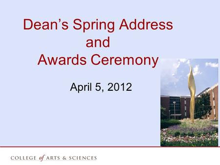 Dean's Spring Address and Awards Ceremony April 5, 2012.