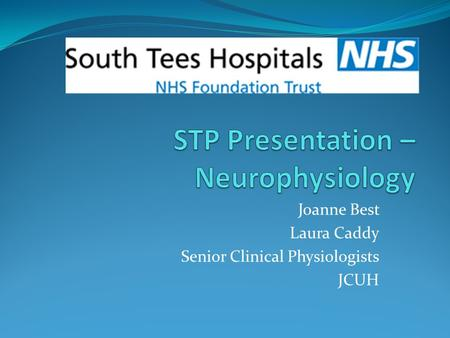 Joanne Best Laura Caddy Senior Clinical Physiologists JCUH.