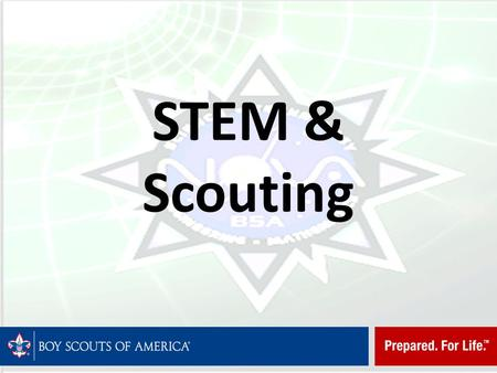 STEM & Scouting. WHAT is STEM? The acronym STEM stands for Science, Technology, Engineering, and Mathematics. This approach to education is designed to.