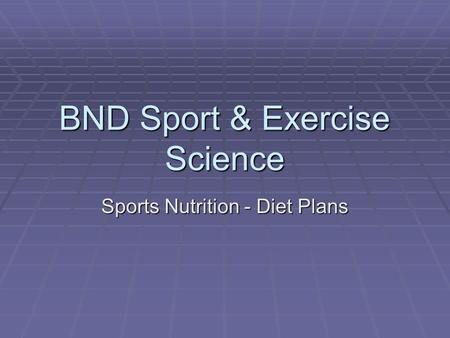 BND Sport & Exercise Science Sports Nutrition - Diet Plans.