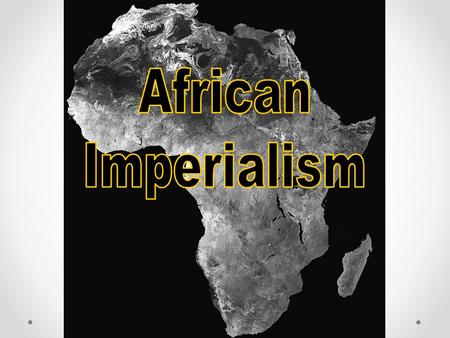 "THE ""DARK"" CONTINENT ""Dark Continent"" – racist terminology referred to both the peoples of Africa and their alleged ignorance In reality, Africa has always."
