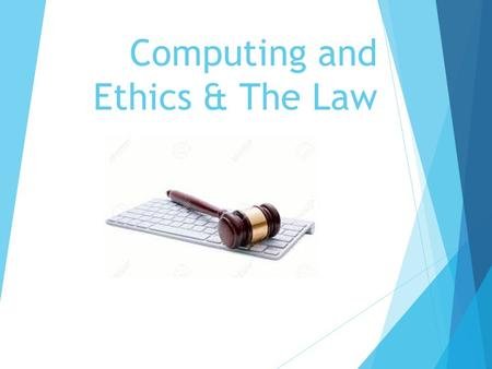 Computing and Ethics & The Law. The Law Copyright, Designs and Patents Act (1988) Computer Misuse Act (1990) Data Protection Act (1998) (8 Main Principles)