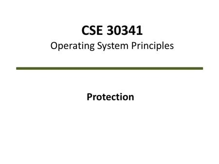 CSE 30341 Operating System Principles Protection.