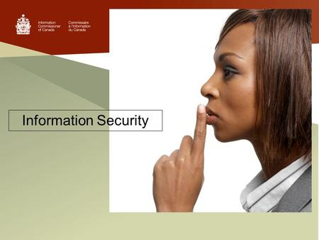 Information Security. Your responsibilities as a Government of Canada employee.