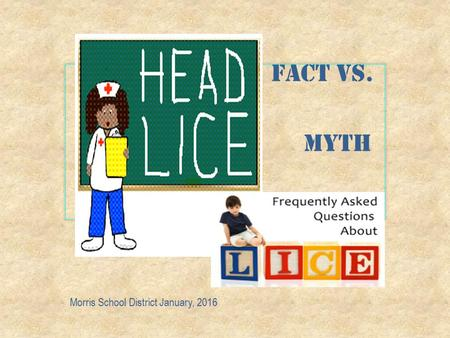 Fact vs. myth Morris School District January, 2016.