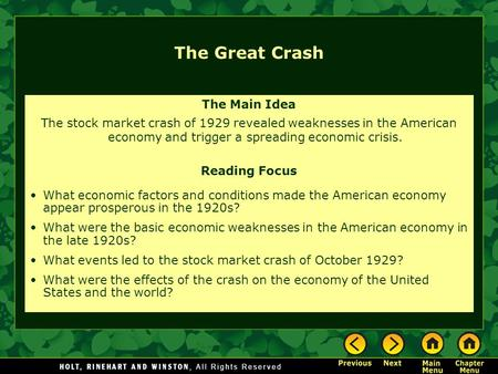 The Main Idea The stock market crash of 1929 revealed weaknesses in the American economy and trigger a spreading economic crisis. Reading Focus What economic.