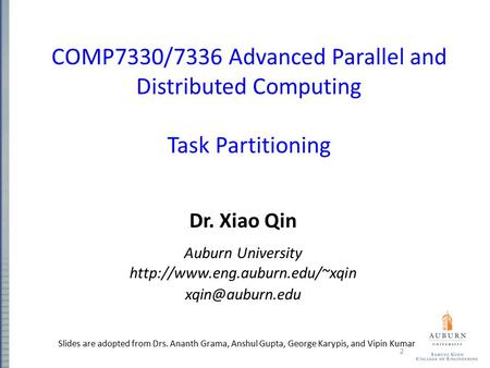 COMP7330/7336 Advanced Parallel and Distributed Computing Task Partitioning Dr. Xiao Qin Auburn University