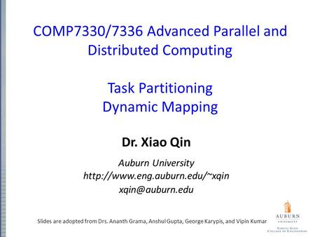 COMP7330/7336 Advanced Parallel and Distributed Computing Task Partitioning Dynamic Mapping Dr. Xiao Qin Auburn University