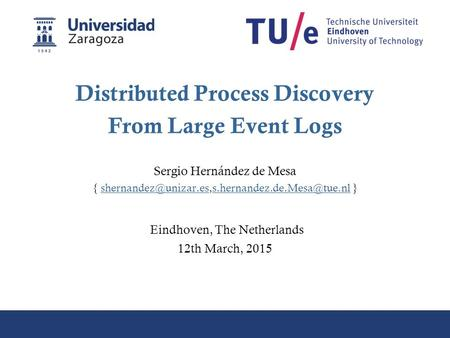 Distributed Process Discovery From Large Event Logs Sergio Hernández de Mesa {