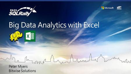 Big Data Analytics with Excel Peter Myers Bitwise Solutions.