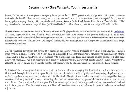 Secura India - Give Wings to Your Investments Secura, the investment management company is supported by Hi LITE group under the guidance of reputed business.