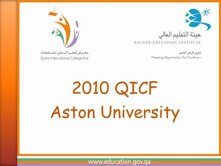 2010 QICF Aston University. » Founded in 1895 » University since 1966 » Campus located in Birmingham city centre » World class teaching & research reputation.