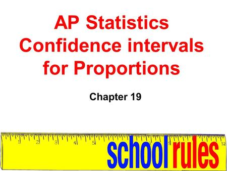AP Statistics Confidence intervals for Proportions Chapter 19.