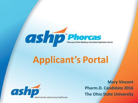 Applicant's Portal Mary Vincent Pharm.D. Candidate 2016 The Ohio State University.