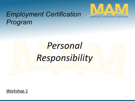 Employment Certification Program Personal Responsibility Workshop 1 1.