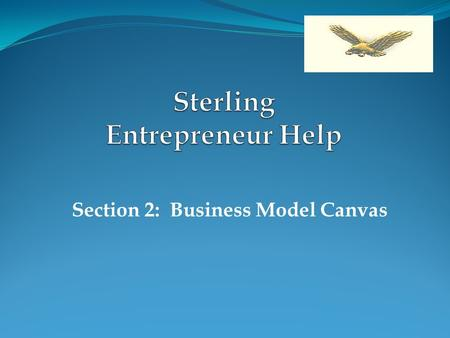 Section 2: Business Model Canvas. The Business Model Canvas 3 5 6 7 9 4 8 2 1.