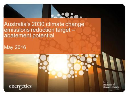 Australia's 2030 climate change emissions reduction target – abatement potential May 2016.