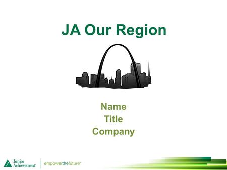 JA Our Region Name Title Company. Session 1 Am I an Entrepreneur? 1.