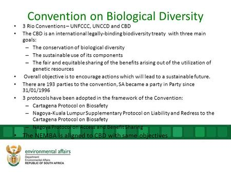 Convention on Biological Diversity 3 Rio Conventions – UNFCCC, UNCCD and CBD The CBD is an international legally-binding biodiversity treaty with three.