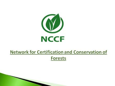 Network for Certification and Conservation of Forests.