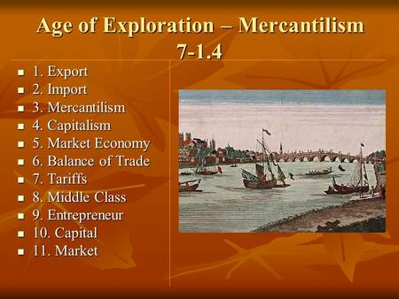 characteristics of mercantilism during the age of exploration