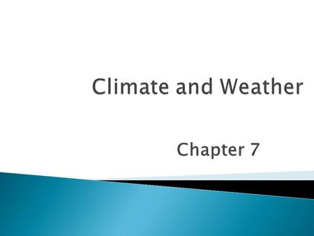 Chapter 7.  Weather is an all-encompassing term used to describe all of the many and varied phenomena that can occur in the atmosphere of a planet. The.