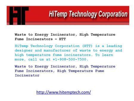 Waste to Energy Incinerator, High Temperature Fume Incinerators – HTT HiTemp Technology Corporation (HTT) is a leading designer and manufacturer of waste.