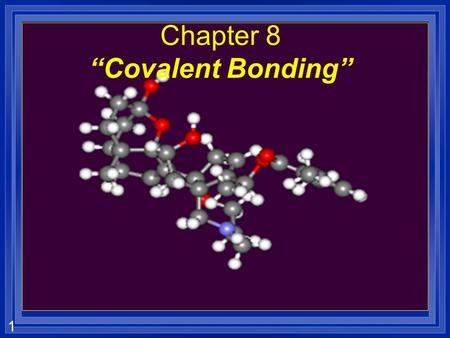 "1 Chapter 8 ""Covalent Bonding"". 2 Section 8.1 Molecular Compounds l OBJECTIVES: –Distinguish between the melting points and boiling points of molecular."