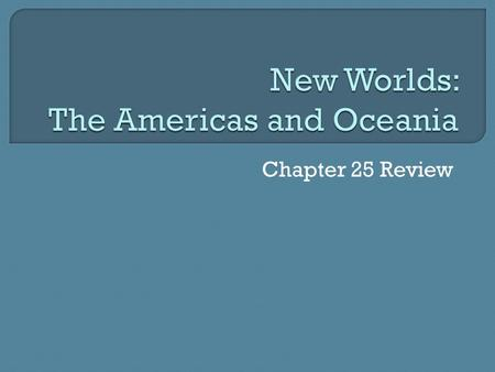 Chapter 25 Review. 3  European Empires and colonies in the Americas about 1700.