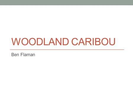WOODLAND CARIBOU Ben Flaman. Biodiversity The difference of life in the world or in a particular habitat or an ecosystem. What branch of the Albertan.
