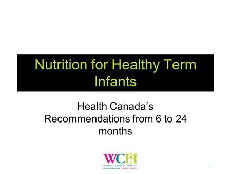 Nutrition for Healthy Term Infants Health Canada's Recommendations from 6 to 24 months 1.