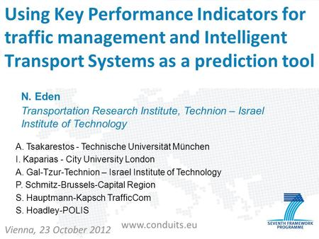 Www.conduits.eu Using Key Performance Indicators for traffic management and Intelligent Transport Systems as a prediction tool Vienna, 23 October 2012.