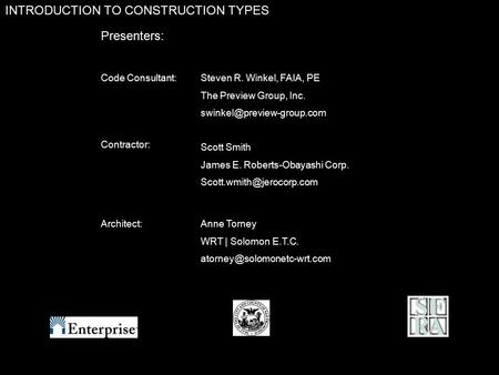 INTRODUCTION TO CONSTRUCTION TYPES Code Consultant:Steven R. Winkel, FAIA, PE The Preview Group, Inc. Contractor: Scott Smith.