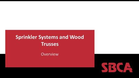 Sprinkler Systems and Wood Trusses