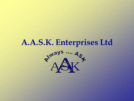 A.A.S.K. Enterprises Ltd. Company Profile AASK Enterprises Ltd was set up in 2002. It has since then expanded from carrying out domestic, plumbing and.