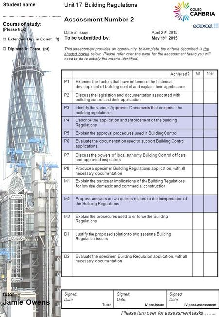 Unit 17 Building Regulations Assessment Number 2 Date of issue : April 21 st 2015 To be submitted by: May 19 th 2015 This assessment provides an opportunity.