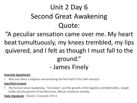 "Unit 2 Day 6 Second Great Awakening Quote: ""A peculiar sensation came over me. My heart beat tumultuously, my knees trembled, my lips quivered, and I felt."
