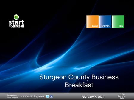 Sturgeon Overview February 7, 2014 Sturgeon County Business Breakfast February 7, 2014.