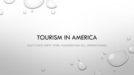 TOURISM IN AMERICA EAST COAST (NEW YORK, WASHINGTON D.C., PENNSYLVANIA.