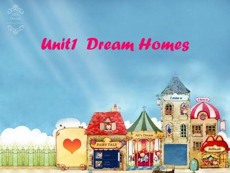 Unit1 Dream Homes Beijing one of the biggest cities in China Beijing is the ____ ( 首都 ) of. capital dream.